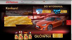 ORLEN OIL sp. z o.o. – www.wygrajzplatinum.pl Dobierz najlepszy olej dla swojego samochodu. Ale wcześniej pojedź autem, rozwiąż tematyczny quiz i zgarnij kupon na tankowanie. Przez wszystko poprowadzi Cię serwis dedykowany akcji.