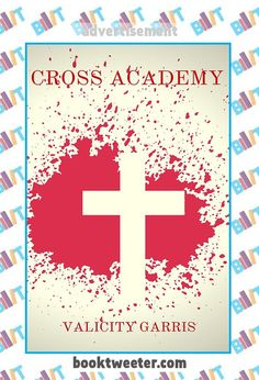 "See the Tweet Splash for ""Cross Academy"" by Valicity Garris on BookTweeter #bktwtr"