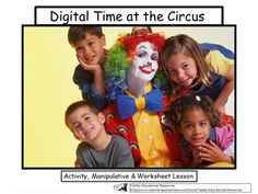 The acrobat, the juggler, the lions, the elephants, the carousel Its  Digital Time at the Circus in the world of entertainment. See what time it is and tell what activity the people or animals are doing. Students can write, say, and show the time in a spectator atmosphere.