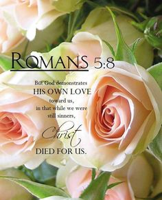 But God Demonstrates His Own Love Towards Us, In That While We Were Still Sinners, Christ Died For Us. Jehovah Demonstrates His Love For Us Through His Son Christ Jesus. Bible Verses Quotes, Bible Scriptures, Bible 2, Daily Scripture, Bible Teachings, Romans 5 8, Favorite Bible Verses, Spiritual Inspiration, Jesus Is Lord