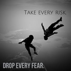 Take every risk. Bucket List Spring 2014