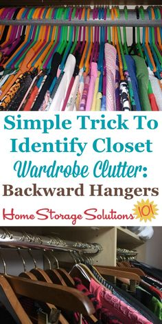 Here's a simple trick, to turn your hangers backward, to help you identify closet wardrobe clutter, so that it's easier to decide what to keep and what to save when the hanging clothes in your closet on Home Storage Solutions 101 Home Organization Hacks, Organizing Your Home, Closet Organization, Organizing Ideas, Organising, Small Closet Space, Small Closets, Large Wardrobes, Closet Hangers