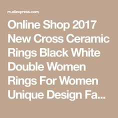 Online Shop 2017 New Cross Ceramic Rings Black White Double Women Rings For Women Unique Design Fashion Stainless Steel Silver Ring For Gift | Aliexpress Mobile