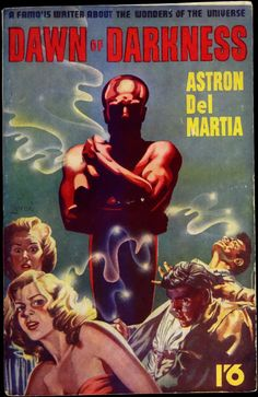 scificovers: Dawn of Darknessby Astron Del Martia (aka John Russell Fearn) 1951. Cover art by Leroi.