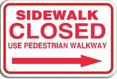 SIDEWALK CLOSED - RIGHT ARROW (Aluminum sign) (12X15.5)