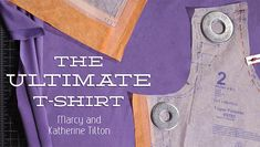 The Ultimate T-Shirt class on Craftsy.com