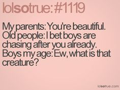 haha, pretty much my life!! Every old guy I pass says something to me. bahaha