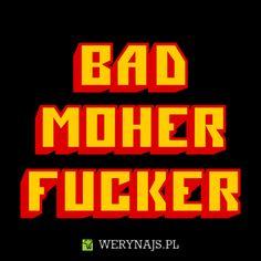 Bad Moher F*cker