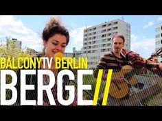 BERGE bei BalconyTVBerlin    https://www.balconytv.com/berlin https://www.facebook.com/BalconyTVBerlin
