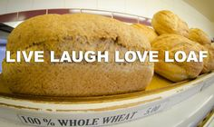 LIVE LAUGH LOVE LOAF #YYC #YYCFood