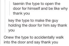 Jonghyun will most likely open the door for others. Minho probably will take the…
