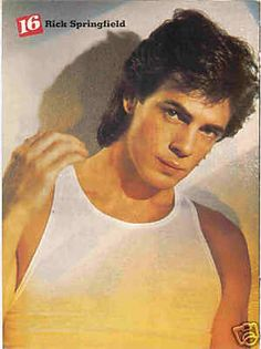 RICK SPRINGFIELD. I liked the way he looked when I was younger I saw interviews of him later discussing his love life with a younger girl and it scared me a little bit.
