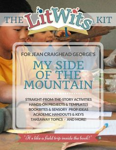 Have straight-from-the-story fun with MY SIDE OF THE MOUNTAIN by Jean Craighead George! Make this great book real in hands-on, multisensory ways that teach great things. This digital LitWits Kit includes projects, activities, prompts, links, handouts and lots more! (As a member for just $9/month, you could choose this as one of your FREE monthly LitWits Kits.)