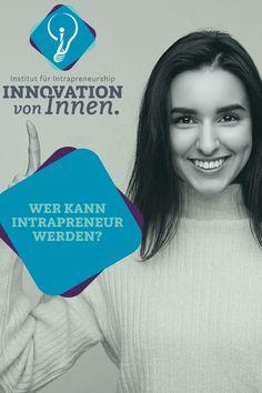 Die wichtigste Botschaft von Intrapreneurship lautet: jeder (!) Mitarbeiter eines Unternehmens, egal von welcher Abteilung, kann als innovativer Intrapreneur tätig werden. Er sollte nur das richtige Mindset haben bzw. sich aneignen, um den Weg des Unternehmers im Unternehmen mit Leidenschaft und Freude gehen zu können. Innovation, Business, Passion, Don't Care, Glee