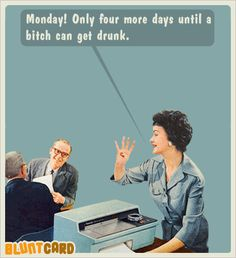 Funny+Blunt+Cards+Women+Drinking | More Free funny Ecards about drinking, work and current events ...