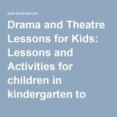 Drama and Theatre Lessons for Kids: Lessons and Activities for children in…