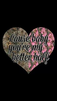 Baby your my better half