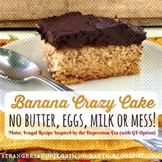 Strangers & Pilgrims on Earth: Banana Crazy Cake (No Butter, Eggs, Milk or Mess) ~ Inspired by the Depression Era Recipe (aka Wacky Cake) w/ GF Option - My Website 2020 Wacky Cake Recipe, Crazy Cake Recipes, Dessert Recipes, Baking Desserts, Cake Baking, Picnic Recipes, Health Desserts, Crazy Banana Cake Recipe, Vegetarian Desserts