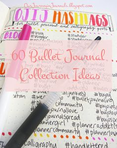 Our Journey in Journals: 60 Bullet Journal Collection Ideas