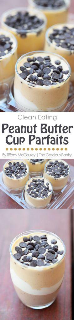 Clean Eating Recipes | Peanut Butter Cup Parfaits | Healthy Parfaits | Dessert Recipes ~ https://www.thegraciouspantry.com