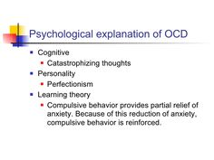 behavior explanation of ocd Obsessive compulsive disorder (ocd) involves unwanted and disturbing thoughts, images, or urges (obsessions) which the child/teen then tries to reduce by engaging in repetitive behaviors or mental acts (compulsions.