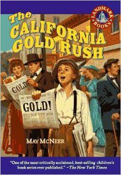 The California Gold Rush: (Reissue) (Landmark Book): May McNeer (OM book suggestion) Study History, Us History, American History, Local History, Books For Boys, Childrens Books, Kids Book Series, Social Studies Classroom