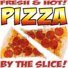 """14"""" Pizza by the Slice Concession Trailer Fast Food Truck Restaurant Sign Decal"""