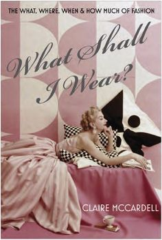 Currently Reading – What Shall I Wear by Claire McCardell | The Vintage Traveler