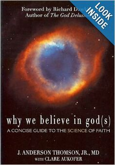 Why We Believe in God(s): A Concise Guide to the Science of Faith: J. Anderson Thomson This is the first book I've read on atheism.Thomson is an evolutionary psychologist. He believes Belief-in-God/Religion was created by Humans to enhance social survival. All groups of people on earth have religious beliefs via 3,000 religions. But as  an atheist, the author pleads with the reader not to confuse religion with fact. Provocative book, but not convincing.