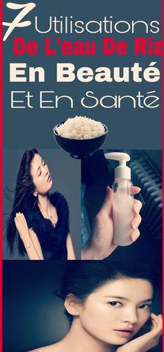 7 Utilisations de l'eau de riz en beauté et en santé #eau  #riz #Utilisations