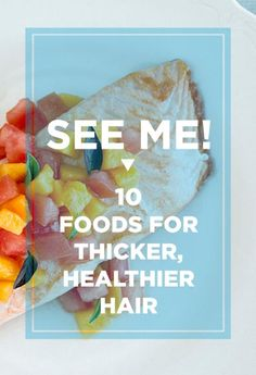 10 foods for thicker, healthier, and stronger hair. Who knew changing up your diet can help?!