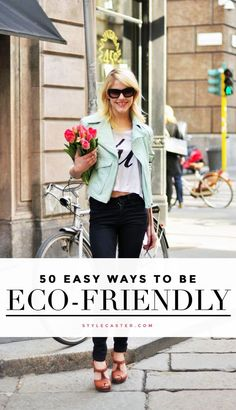 50 mind-blowing, eco-friendly tips that are super easy and practical | StyleCaster.com