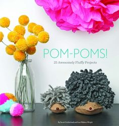 Sew Can Do - Craft Book Corner Book Review: Pom-poms! 25 Awesomely Fluffy Projects by Sarah Goldschadt and Lexi Walters Wright