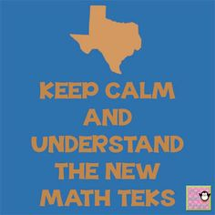 Keep Calm and Understand the New Math TEKS