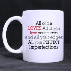 Awesome All of Me Love All of YOU Love Quotes style -11 ouncesbest Custom White Mug * Review more details here : Cat mug