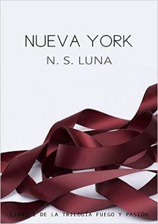 Yennely: Mis Lecturas.: Nueva York (Trilogía Fuego y Pasión nº 1) N. S. Luna.
