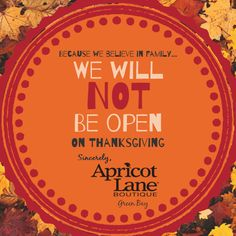 Because we believe in family, we will NOT be open on Thanksgiving. We will, however, have AMAZING deals on Black Friday! We hope to see you all there! #apricotlanegb #apricotlane #thanksgiving #family #holiday #familytime #blackfriday