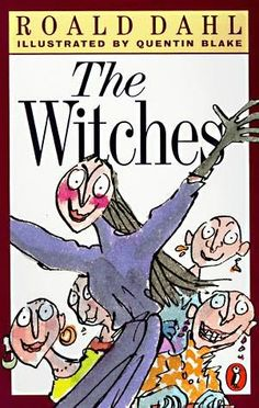 The Witches by Roald Dahl. Roald Dahl played a major part in my childhood, and The Witches was one of my favourites by him. It scared me, and I appreciated having a children's book that didn't flinch from fear!