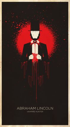 ABRAHAM LINCOLN, VAMPIRE HUNTER, Timur Bekmambetov, 2012. I love the perfect blood spatter in this minimalist take on the not-yet-released film, designed by Bruce Yan.