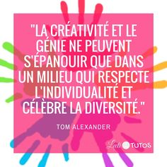 """""""La créativité et le génie ne peuvent s'épanouir que dans un milieu qui respecte l'individualité et célèbre la diversité."""" - Tom Alexander #créativité #inspiration #citation #citations #citationdujour #france #quote #followme #quoteoftheday"""