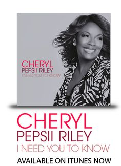 Cheryl Pepsii Riley I Need you to know - on Itunes NOW!!!! (Love her and the new song)