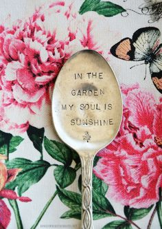 In the Garden, My Soul is Sunshine Stamped Spoon Marker | homeiswheretheboatis.net