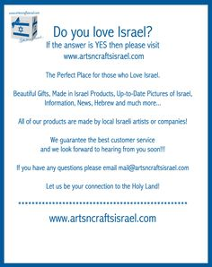 We love Israel...www.artsncraftsisrael.com