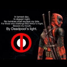 Deadpool, my seven year old cousin compared me to him today and said: if you were in the Marvel Universe, you'd be deadpool's daughter. Needless to say, I was proud. I have taught her well.