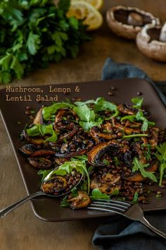 Wildly healthy: Mushroom, Lemon and Lentil Salad with arugula
