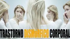 Liked on YouTube: El relato de la joven con un trastorno que la hace encontrarse fea sin motivo