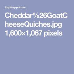 Cheddar%26GoatCheeseQuiches.jpg 1,600×1,067 pixels