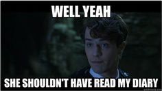 {Sassy Tom Riddle is sassy} {He and I react similarly to such an offense}