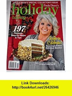Paula Deens 2011 Holiday Baking Special Collectors Issue (Holiday Baking 2011) Paula Deen ,   ,  , ASIN: B005R4CVXS , tutorials , pdf , ebook , torrent , downloads , rapidshare , filesonic , hotfile , megaupload , fileserve