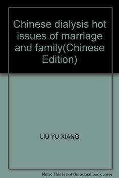 Chinese dialysis hot issues of marriage and family(Chinese « LibraryUserGroup.com – The Library of Library User Group